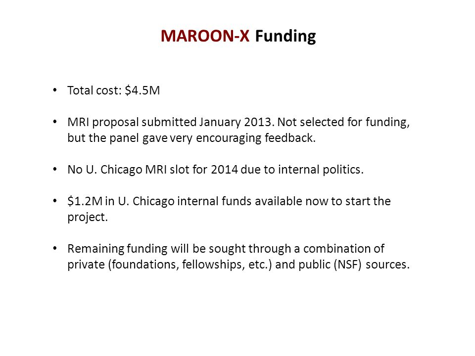 MAROON-X Funding Total cost: $4.5M