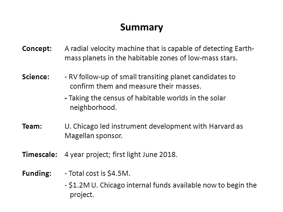 Summary Concept: A radial velocity machine that is capable of detecting Earth- mass planets in the habitable zones of low-mass stars.