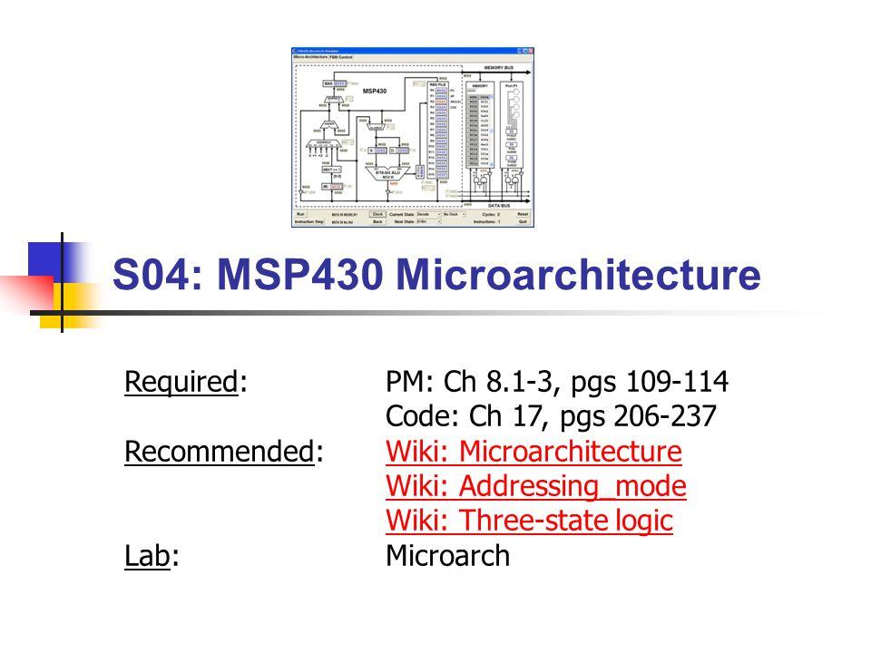 S04: MSP430 Microarchitecture