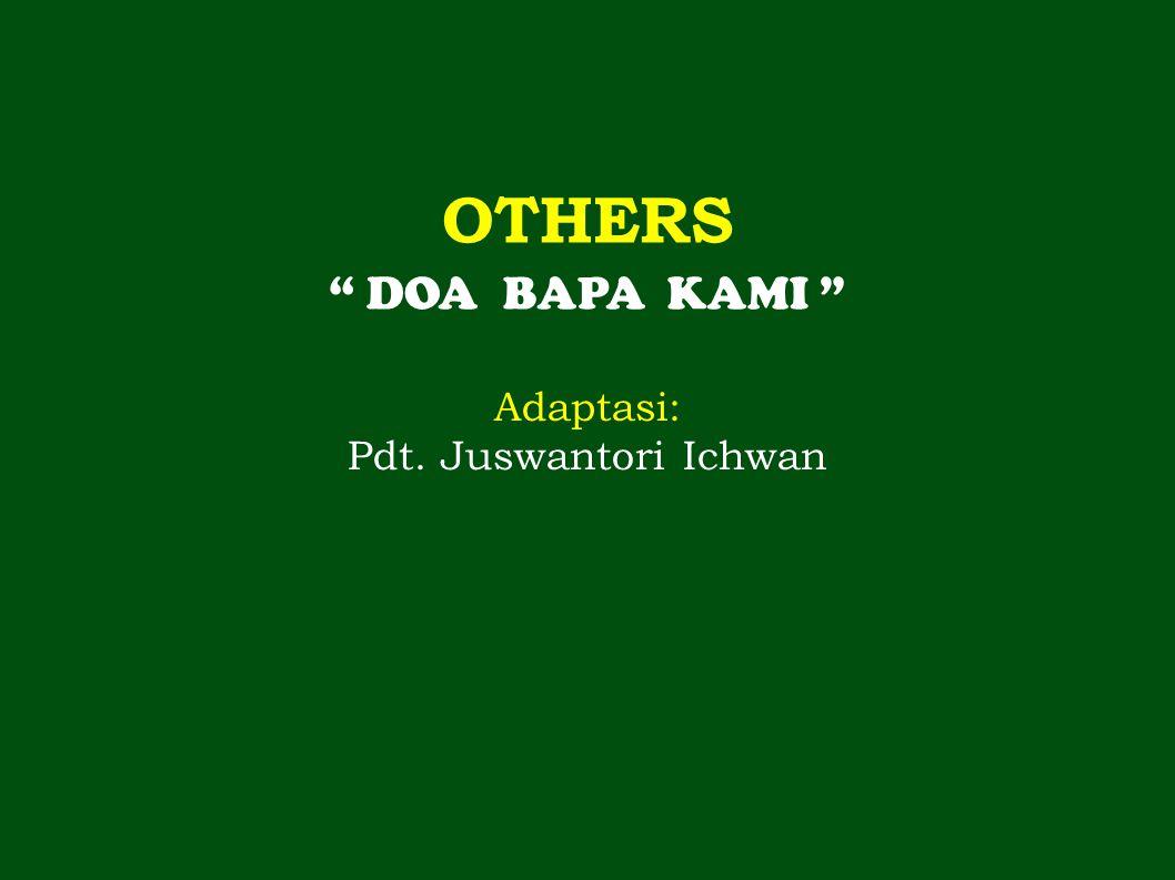 1 1 1 OTHERS DOA BAPA KAMI Adaptasi: Pdt. Juswantori Ichwan