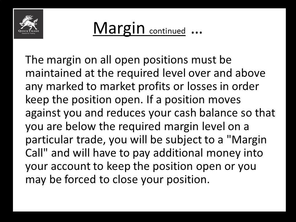 Margin continued …