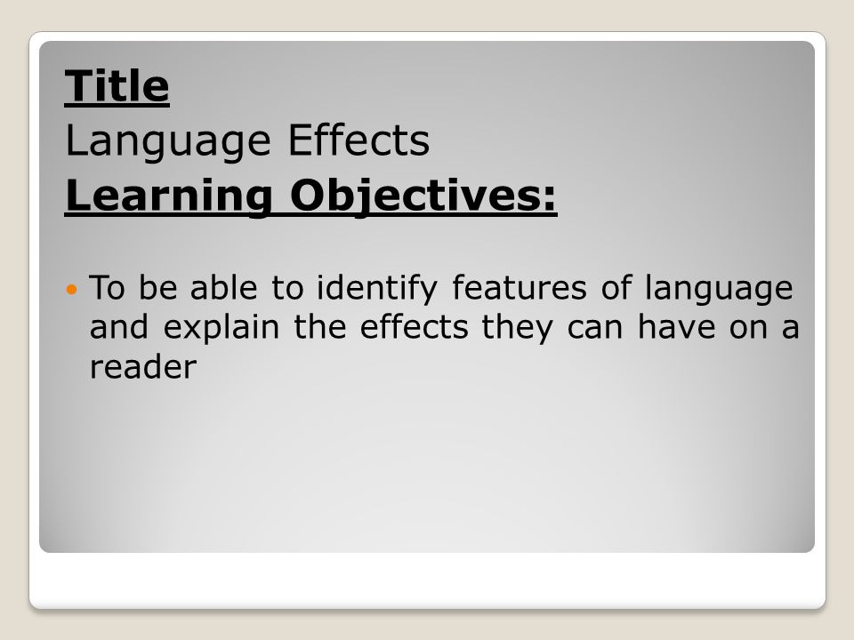Title Language Effects Learning Objectives: