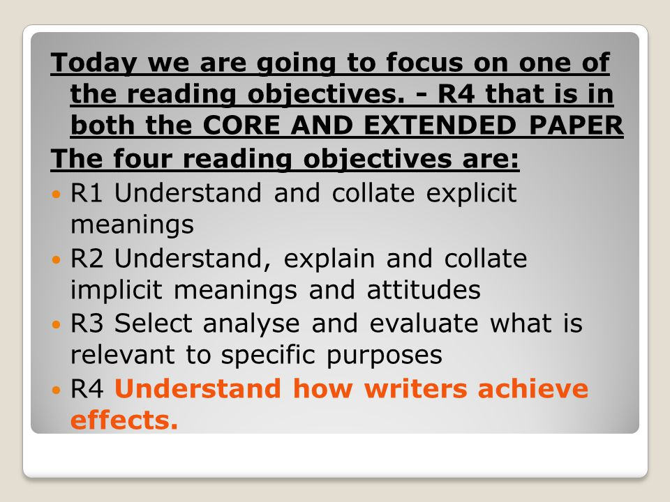 Today we are going to focus on one of the reading objectives