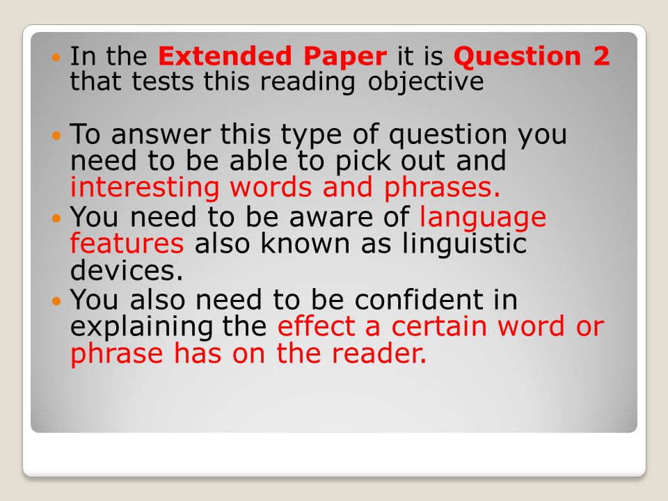 In the Extended Paper it is Question 2 that tests this reading objective