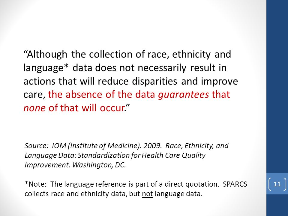 Although the collection of race, ethnicity and language