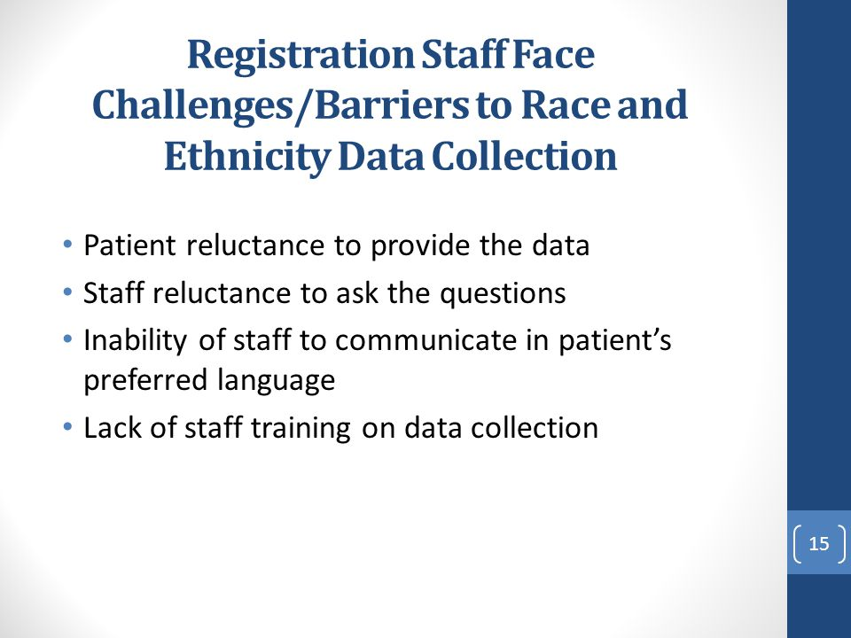 Registration Staff Face Challenges/Barriers to Race and Ethnicity Data Collection
