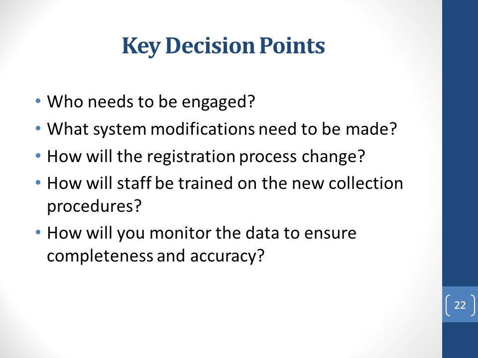Key Decision Points Who needs to be engaged
