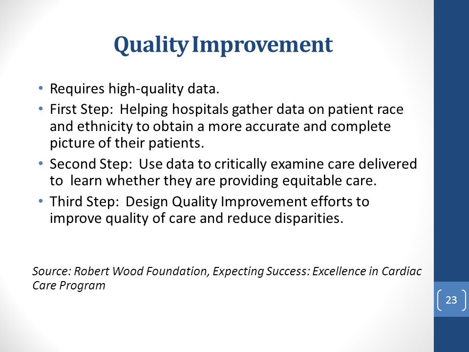 Quality Improvement Requires high-quality data.