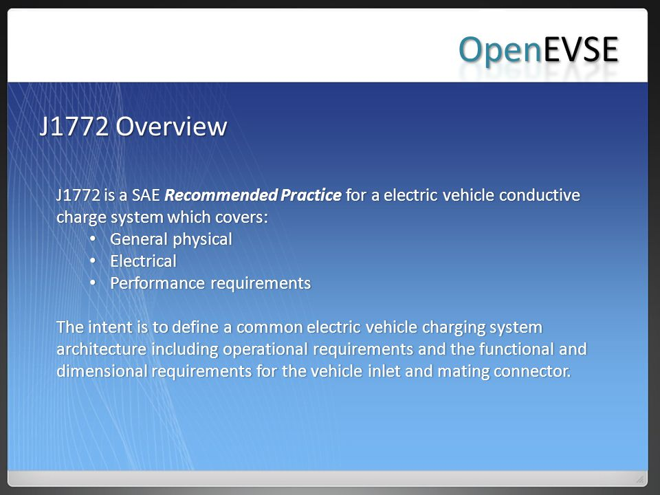 OpenEVSE J1772 Overview. J1772 is a SAE Recommended Practice for a electric vehicle conductive charge system which covers: