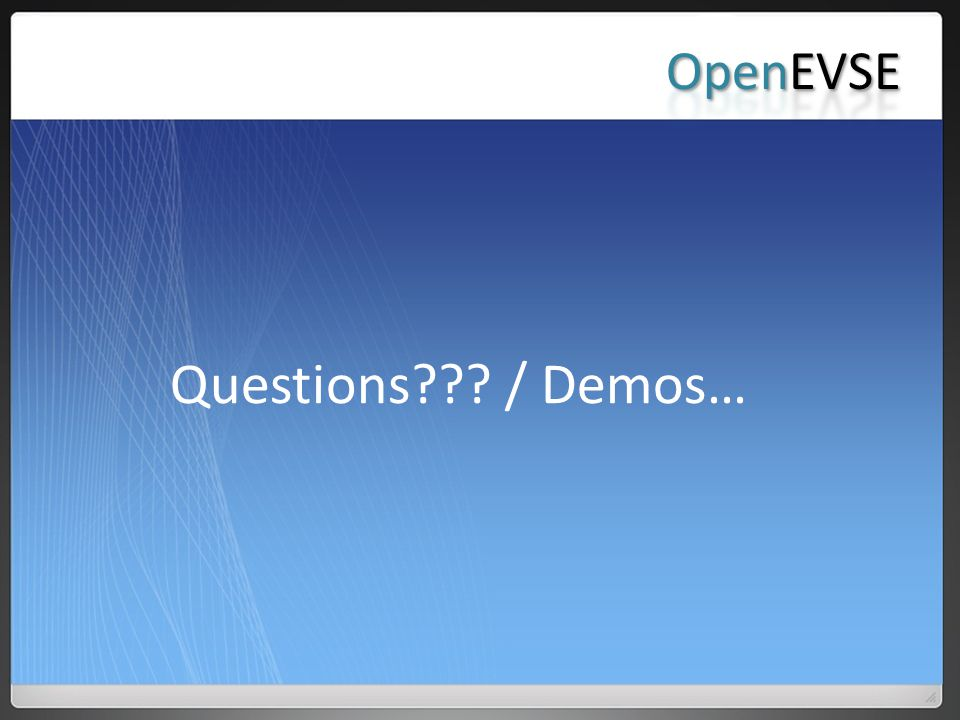 OpenEVSE Questions / Demos…