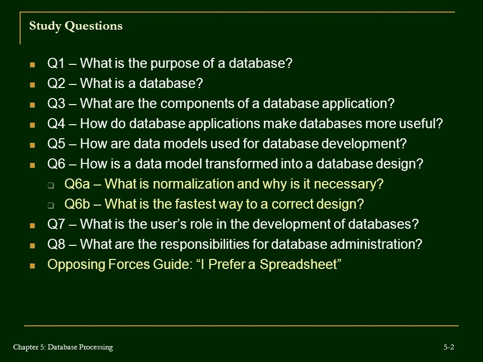 Q1 – What is the purpose of a database Q2 – What is a database