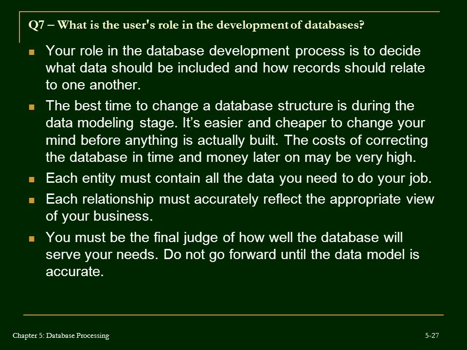 Q7 – What is the user s role in the development of databases