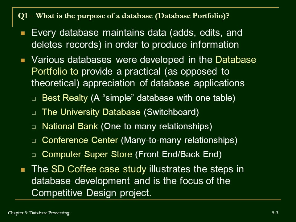 Q1 – What is the purpose of a database (Database Portfolio)