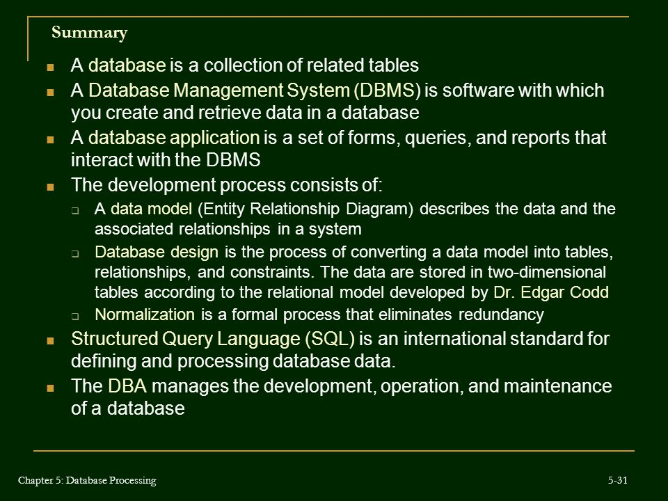 A database is a collection of related tables