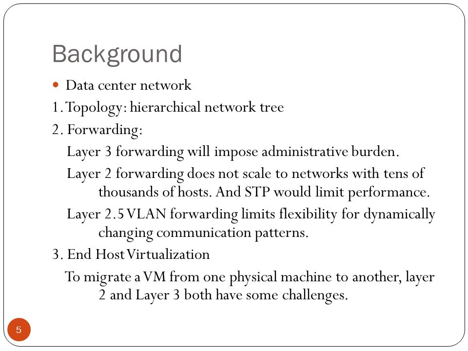Background Data center network 1. Topology: hierarchical network tree