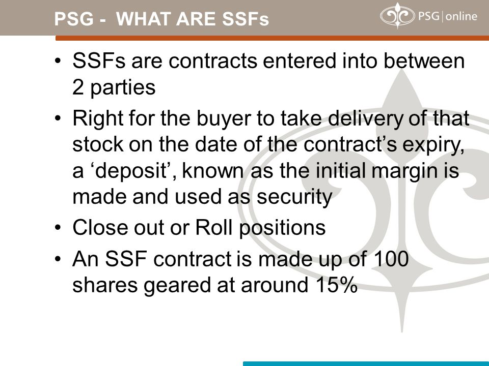 SSFs are contracts entered into between 2 parties