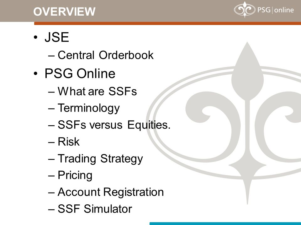 JSE PSG Online OVERVIEW Central Orderbook What are SSFs Terminology