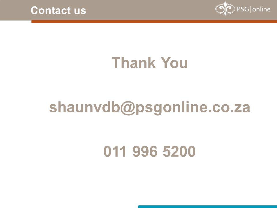 Thank You shaunvdb@psgonline.co.za 011 996 5200