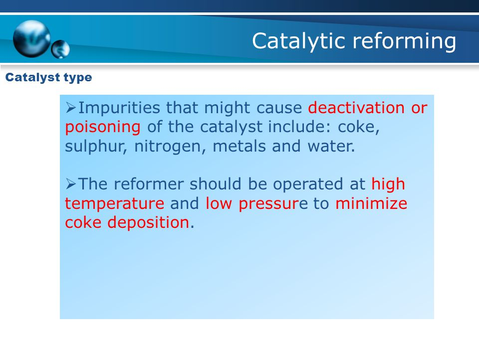 Catalytic reforming Catalyst type.