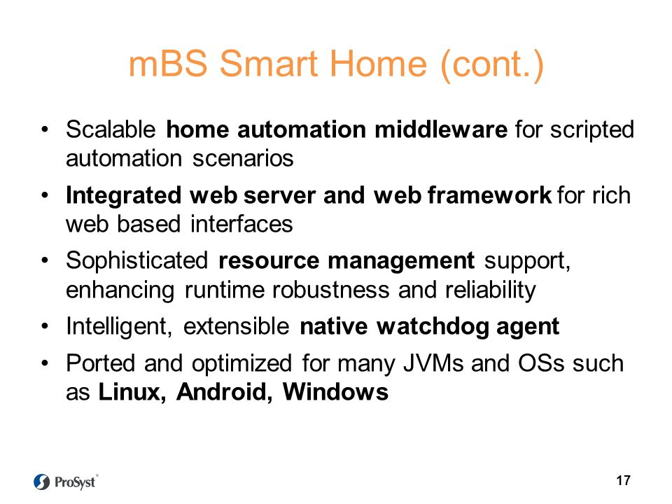 mBS Smart Home (cont.) Scalable home automation middleware for scripted automation scenarios.