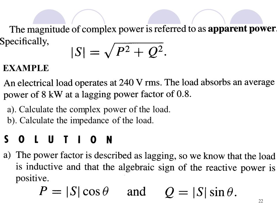 EXAMPLE a). Calculate the complex power of the load. b). Calculate the impedance of the load.