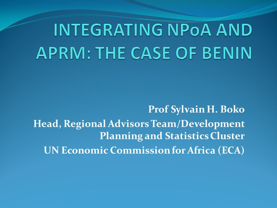 INTEGRATING NPoA AND APRM: THE CASE OF BENIN