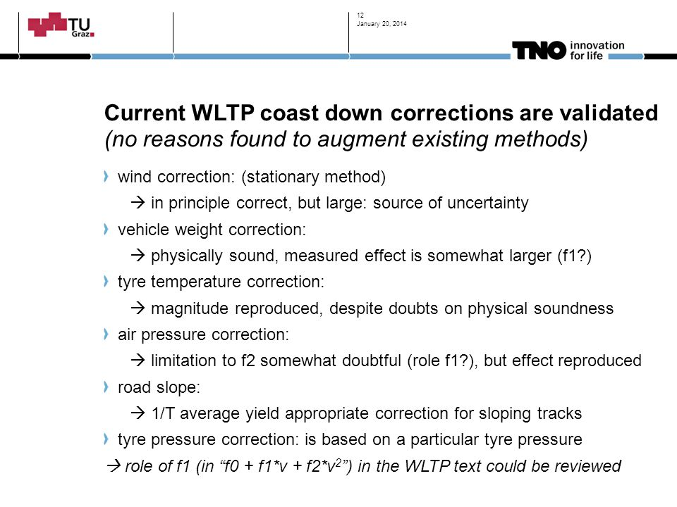 January 20, 2014 Current WLTP coast down corrections are validated (no reasons found to augment existing methods)