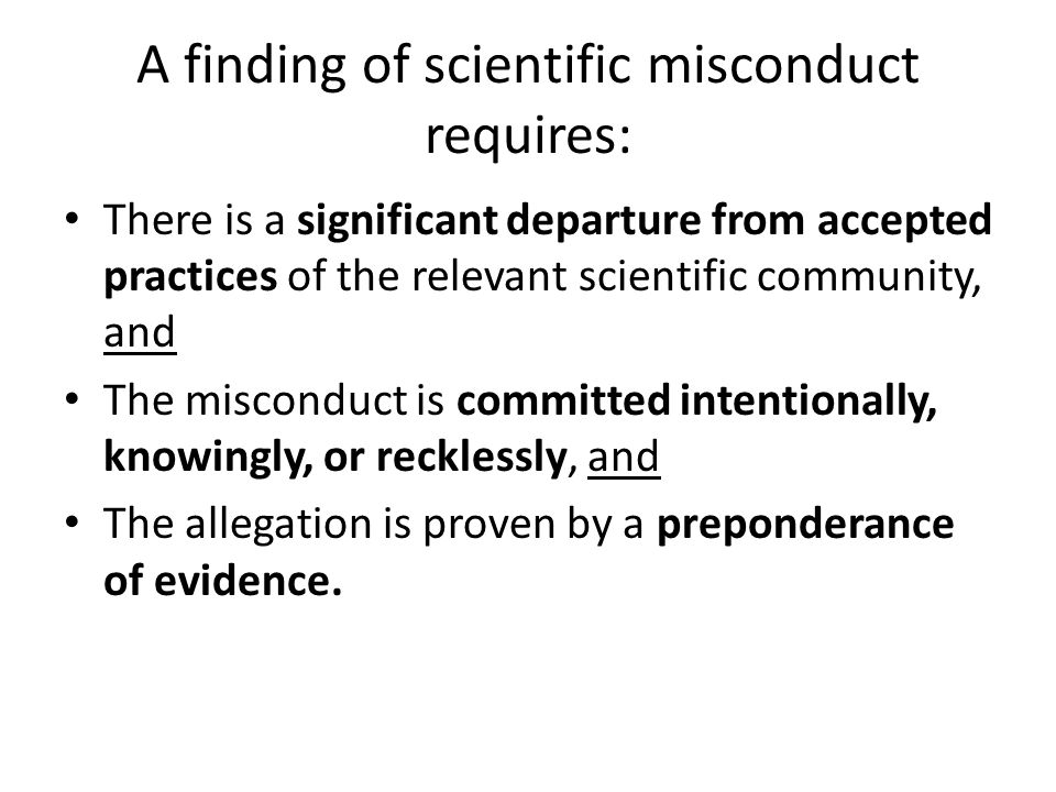 A finding of scientific misconduct requires: