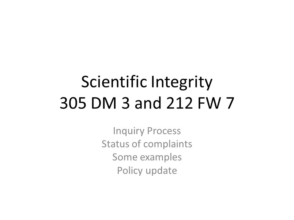 Scientific Integrity 305 DM 3 and 212 FW 7