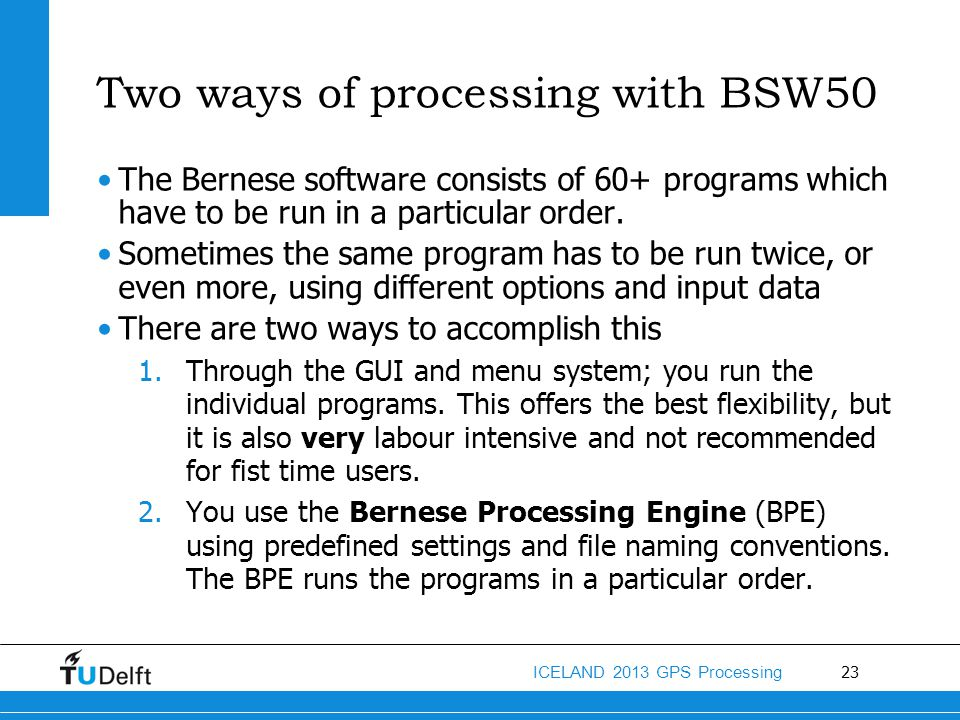 Two ways of processing with BSW50