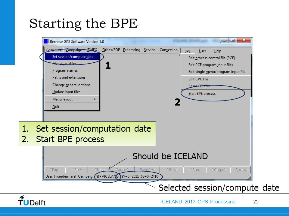 Starting the BPE 1 2 Set session/computation date Start BPE process