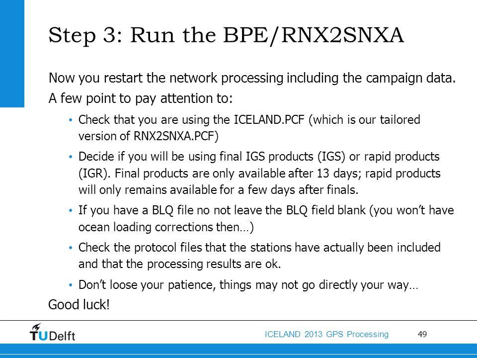 Step 3: Run the BPE/RNX2SNXA