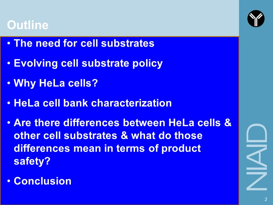 Outline The need for cell substrates Evolving cell substrate policy