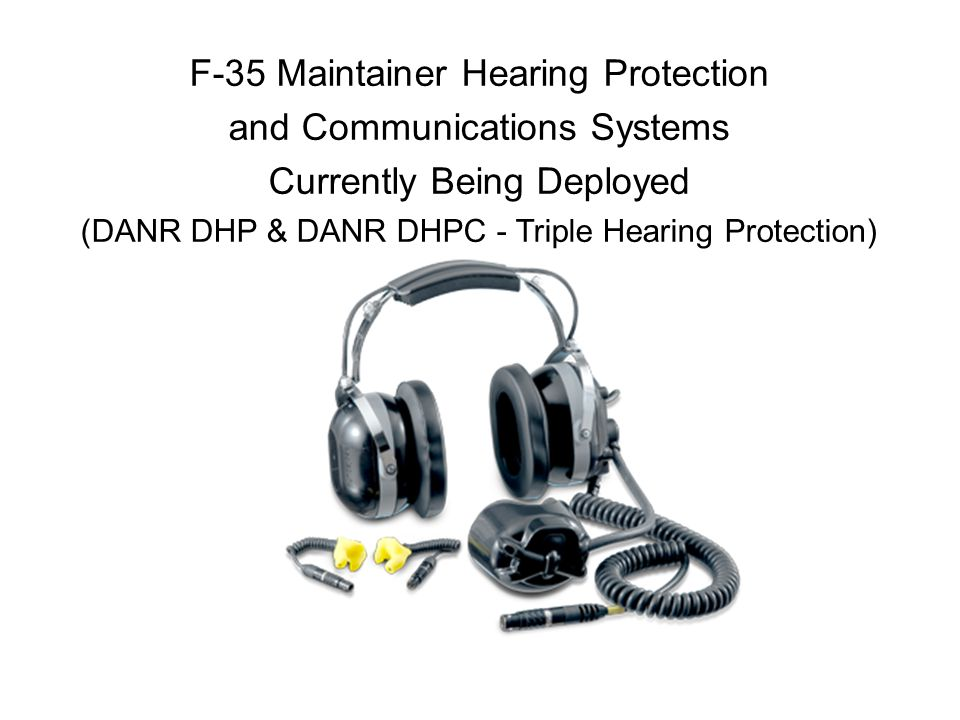 F-35 Maintainer Hearing Protection and Communications Systems