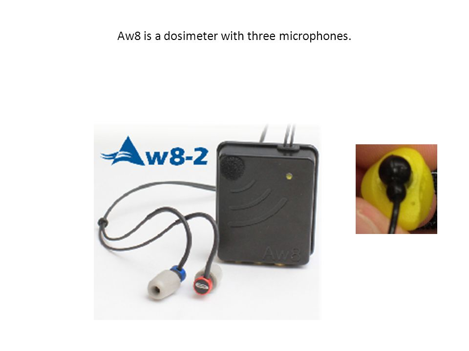 Aw8 is a dosimeter with three microphones.