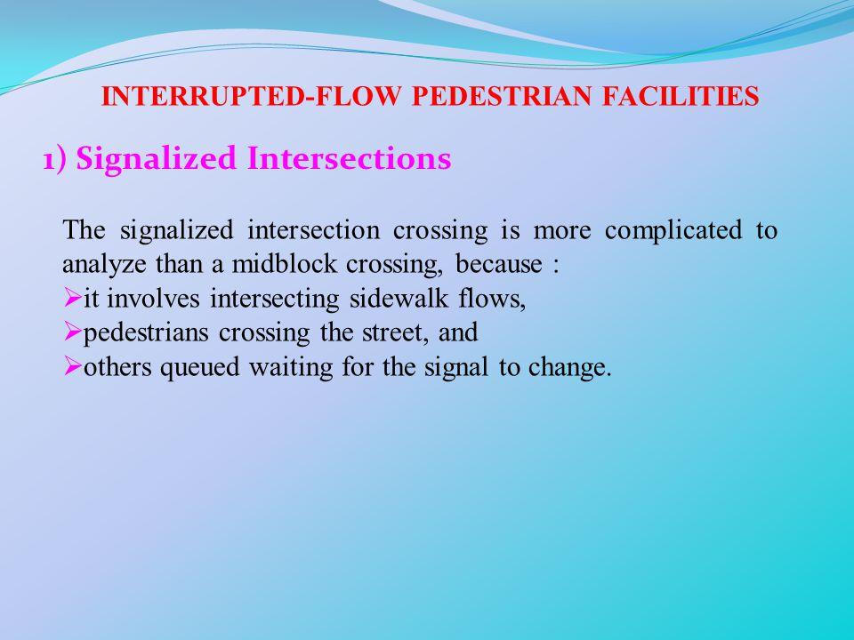 INTERRUPTED-FLOW PEDESTRIAN FACILITIES