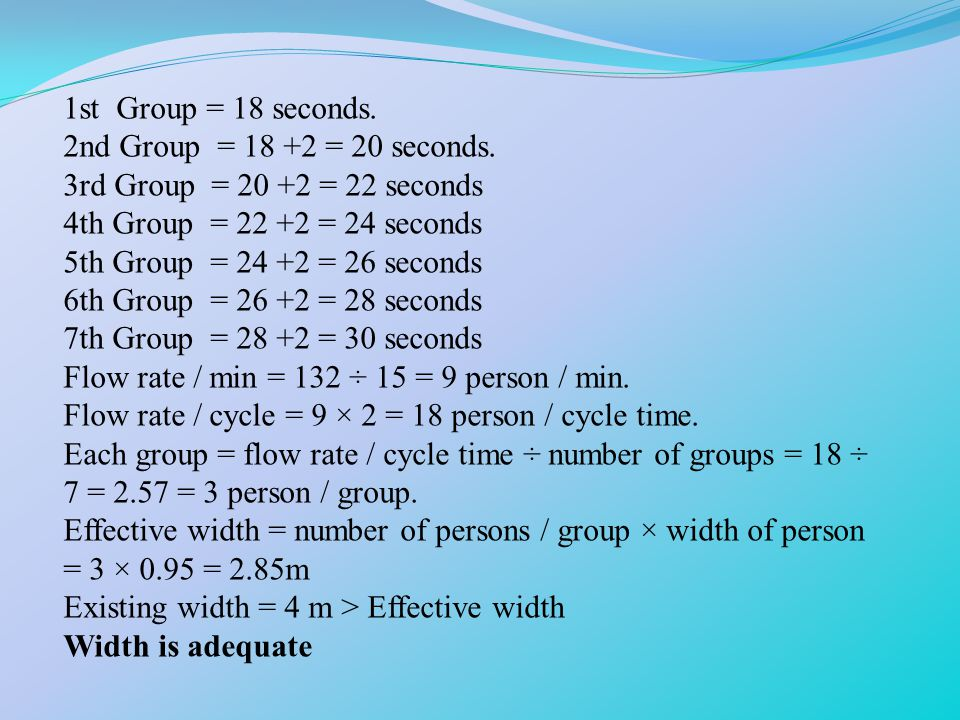 1st Group = 18 seconds. 2nd Group = 18 +2 = 20 seconds