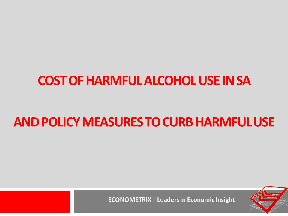 cost of harmful alcohol use in SA and policy measures to curb harmful use