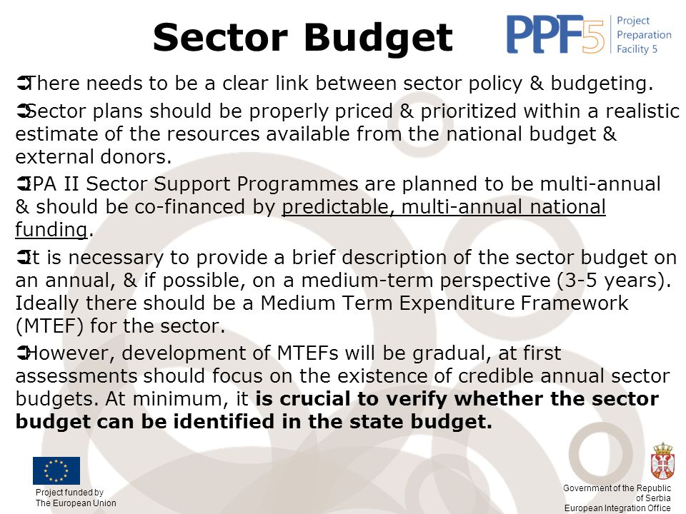 Sector Budget There needs to be a clear link between sector policy & budgeting.