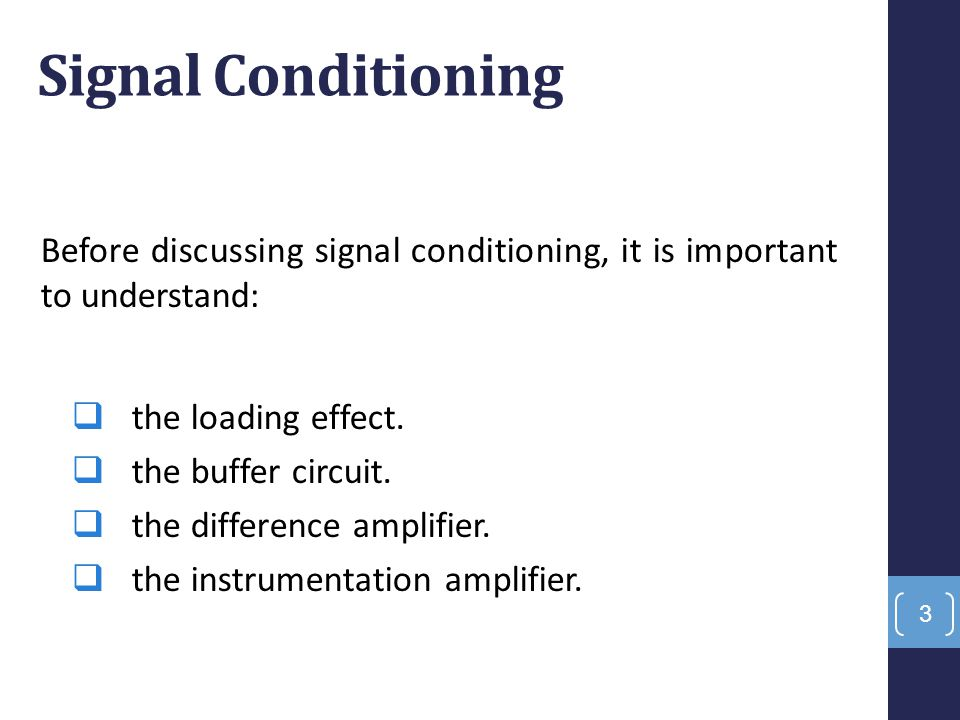 Signal Conditioning Before discussing signal conditioning, it is important to understand: the loading effect.