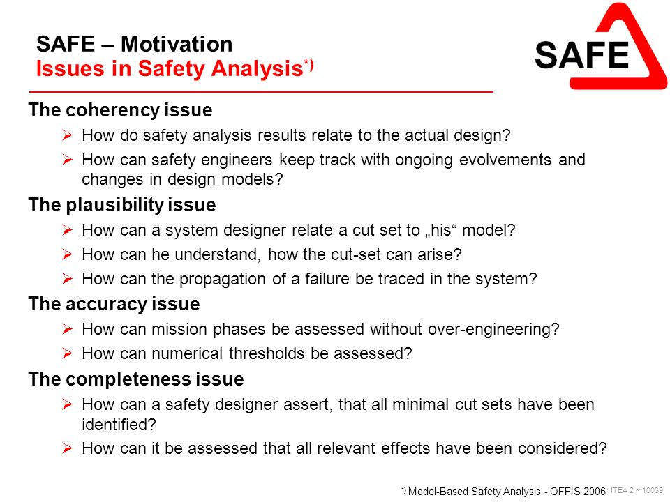 SAFE – Motivation Issues in Safety Analysis*)