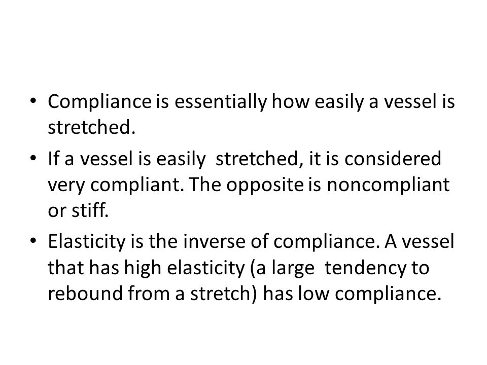 Compliance is essentially how easily a vessel is stretched.