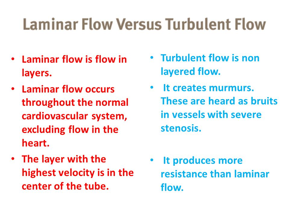 Laminar flow is flow in layers.