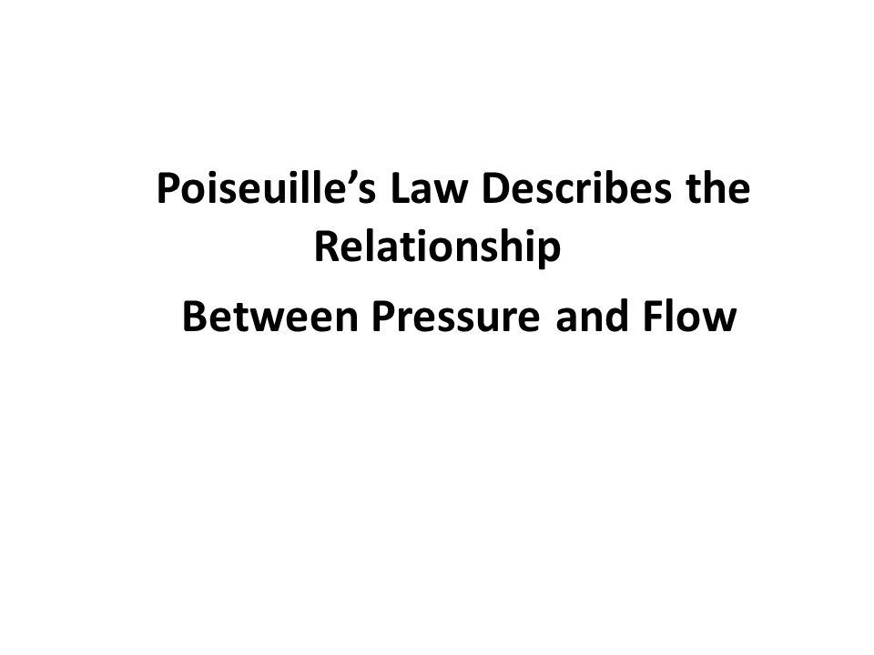 relationship between pressure flow and resistance in the cardiovascular system