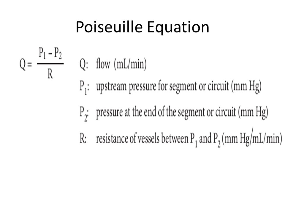 Poiseuille Equation The effective perfusion pressure is the mean intraluminal pressure at the arterial end minus the mean pressure at the venous end.