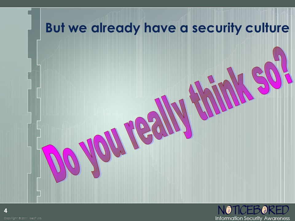 But we already have a security culture