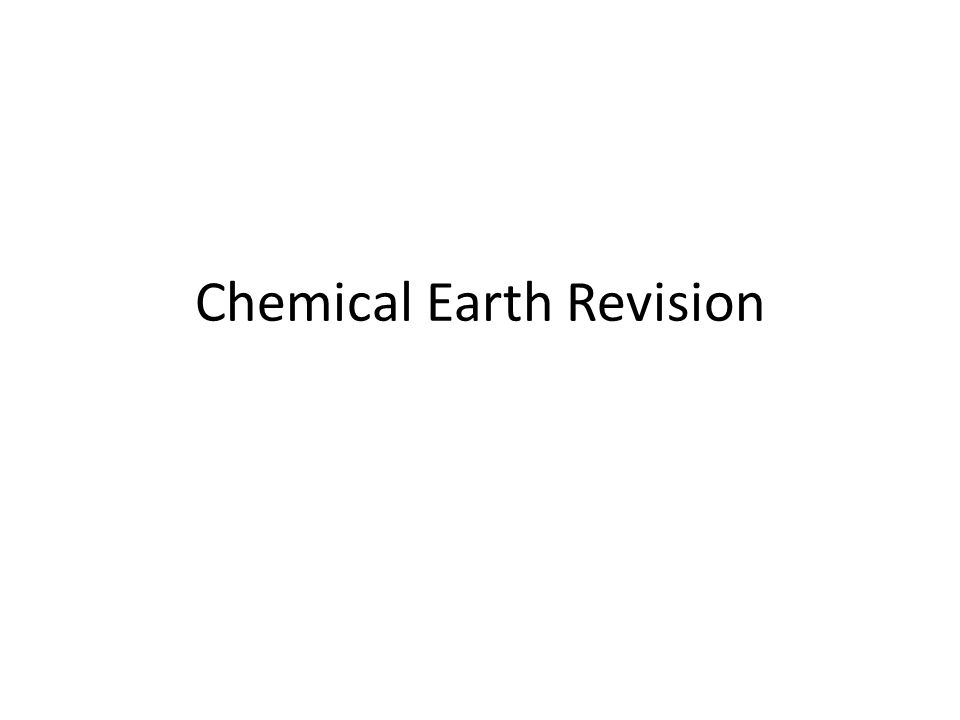 Chemical Earth Revision