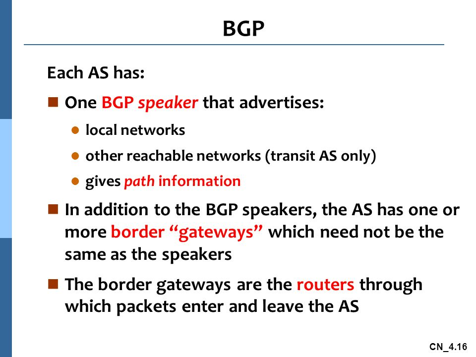 BGP Each AS has: One BGP speaker that advertises: