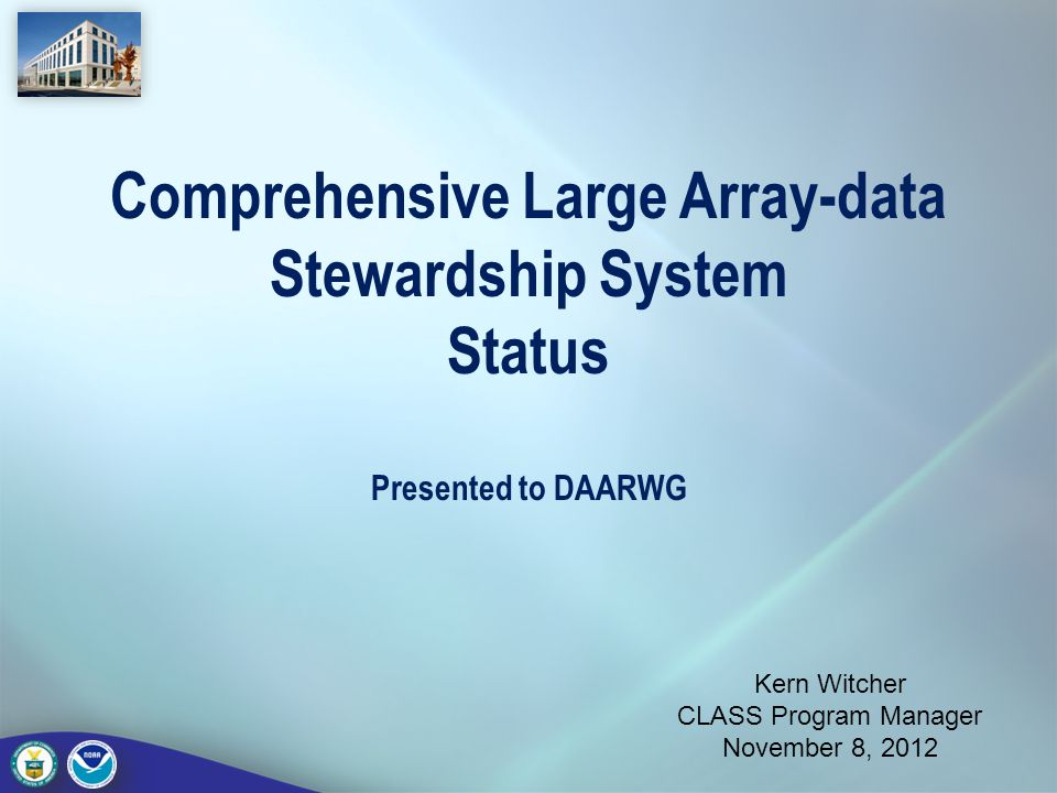 Comprehensive Large Array-data Stewardship System Status Presented to DAARWG