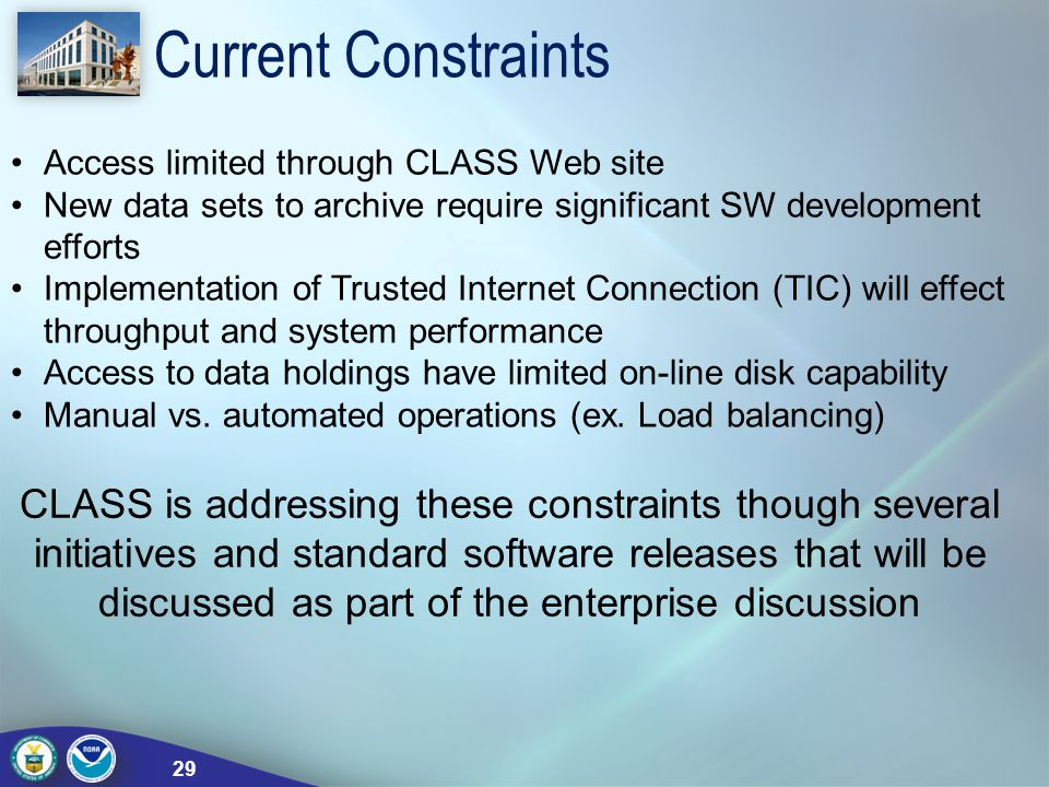 Current Constraints Access limited through CLASS Web site. New data sets to archive require significant SW development efforts.